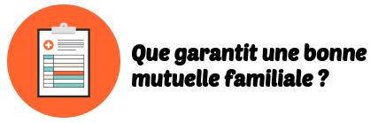 garanties mutuelle familiale
