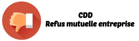 CDD refus mutuelle